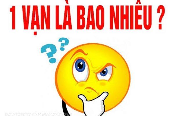 1 vạn là gì? 1 vạn là bao nhiêu tiền Việt Nam?
