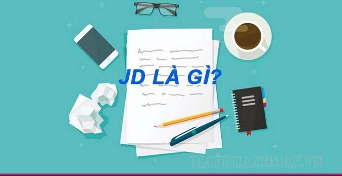 JD là gì? Bật mí tất tần tật về một bản JD đầy đủ cho ứng viên