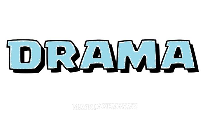 Drama là gì? Tổng hợp các thể loại drama khác nhau