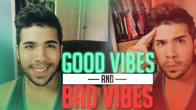 Good và bad vibe