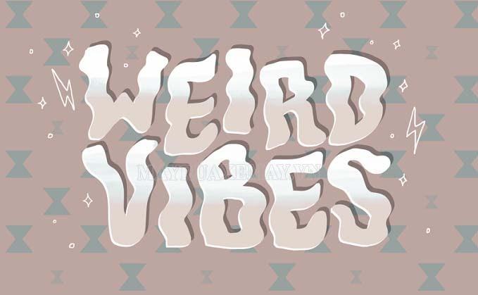 weird vibe
