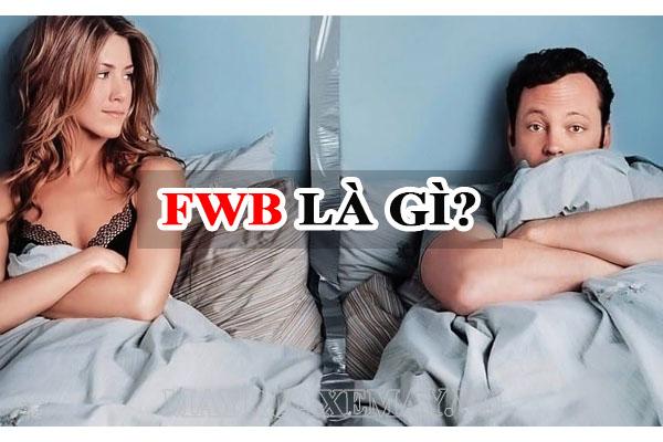 FWB nghĩa là gì? Những sự thật bất ngờ về mối quan hệ FWB nên biết