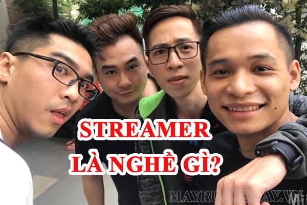 Streamer là nghề gì? Streamer kiếm tiền từ đâu?