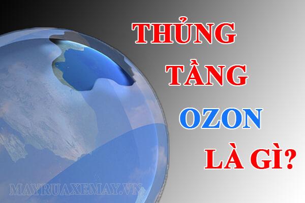 Thủng tầng ozon là gì? Nguyên nhân, hậu quả và cách khắc phúc kịp thời