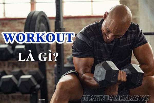 Workout là gì? Street workout là gì? Đâu là bộ môn phù hợp với bạn?