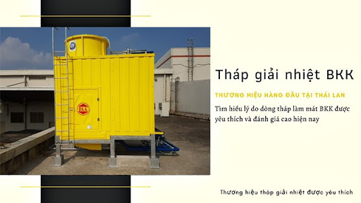 Tìm hiểu tháp giải nhiệt BKK – thiết bị chất lượng đến từ Thái Lan