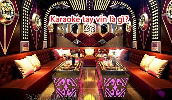 Karaoke tay vịn là gì? Đi hát karaoke có tay vịn vi phạm pháp luật hay không?