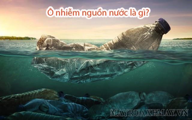 Ô nhiễm nguồn nước là gì? Nguyên nhân, hậu quả và biện pháp khắc phục